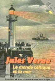 Jules Verne ; Le Monde Celtique Et La Mer - Couverture - Format classique