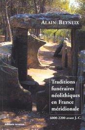 Traditions Funeraires Neolithiques En France Meridionale - Intérieur - Format classique