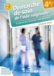 Démarche de soins de l'aide-soignante ; à partir des besoins fondamentaux (4e édition) - Couverture - Format classique