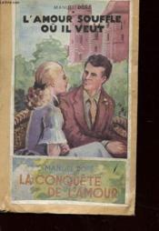 L'Amour Souffle Ou Il Veut - Couverture - Format classique