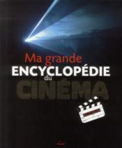 Ma grande encyclopédie du cinéma - Couverture - Format classique