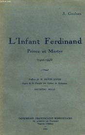 L'Infant Ferdinand - Prince De Martyr - 1402 - 1443 - Couverture - Format classique