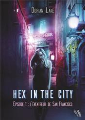 Vente livre :  Hex in the city t.1 ; l'éventreur de San Francisco  - Lake Dorian - Dorian Lake