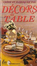 Creez Et Fabriquez Vos Decors De Table - Intérieur - Format classique