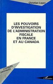 Les Pouvoirs D'Investigation De L'Administration Fiscale En France Et Au Canada - Intérieur - Format classique