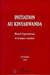 Initiation Au Kinyarwanda ; Manuel D'Apprentissage De La Langue Rwandaise - Intérieur - Format classique