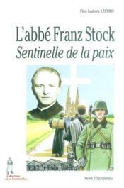 L' Abbe Franz Stock - Sentinelle De Paix - Couverture - Format classique