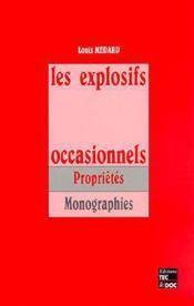 Les explosifs occasionnels ; proprietes monographies - Couverture - Format classique