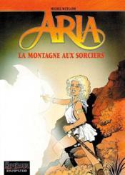 Aria t.2 ; la montagne aux sorciers - Couverture - Format classique