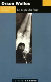 Orson Welles ; la règle du faux - Couverture - Format classique