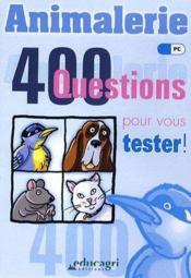 Animalerie ; 400 questions pour vous tester ! - Couverture - Format classique