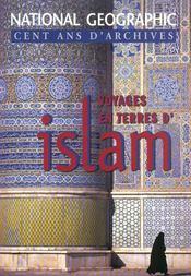 Voyages en terres d'islam. National geographic, cent ans d'archives - Intérieur - Format classique
