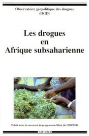 Les drogues en Afrique subsaharienne - Couverture - Format classique