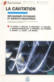 Cavitation. Mecanismes Physiques Et Aspects Industriels - Couverture - Format classique