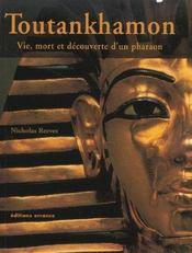 Toutankhamon ; vie, mort et decouverte d'un pharaon - Intérieur - Format classique