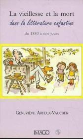 La vieillesse et la mort dans la littérature enfantine - Couverture - Format classique