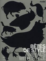 BETES DE STYLE - ANIMALS WITH STYLE. Catalogue d'exposition [ RAVELO, ZUGER, FREYMOND, WALDERT, MOLLISON, KULIK, KHAZEM, STERBAK, CACCAVALE, DELVOYE ] - Intérieur - Format classique