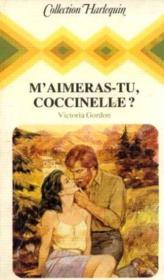 M'aimeras-tu, Coccinelle ?