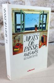 Mots de passe 1945-1985. Petit abécédaire des modes de vie. - Couverture - Format classique