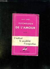 Psychologie De L Amour. L Instinst , La Sensibilite, L Imagination. - Couverture - Format classique