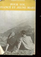 Pour Toi, Fiance Et Jeune Mari - Couverture - Format classique