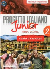 Vente  Progetto italiano junior t.2 ; 2e année ; cahier d'exercices  - Xxx - Collectif