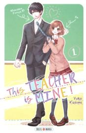 Vente livre :  This teacher is mine ! T.1  - Yuko Kasumi