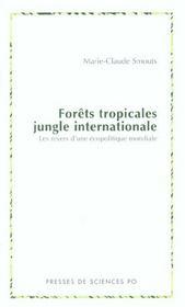Forêts tropicales, jungle internationale ; les revers d'une écopolitique mondiale - Intérieur - Format classique