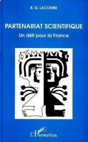 Partenariat scientifique ; un défi pour la France - Couverture - Format classique