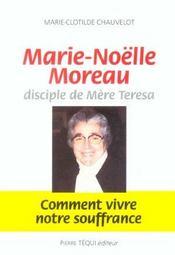 Marie-Noelle Moreau, Disciple De Mere Teresa - Comment Vivre Notre Souffrance - Intérieur - Format classique