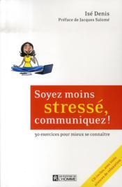 Soyez moins stressé, communiquez ! - Couverture - Format classique