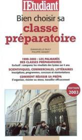 Bien Choisir Sa Classe Preparatoire ; Edition 2003 - Couverture - Format classique