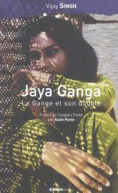 Jaya Ganga ; le Gange et son double - Intérieur - Format classique