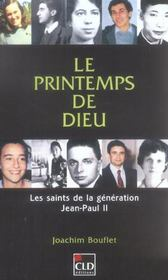 Le Printemps De Dieu ; Les Saints De La Generation Jean-Paul Ii - Intérieur - Format classique
