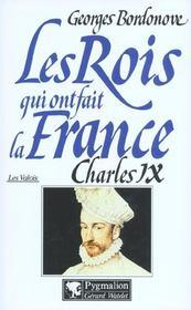 Les Rois Qui Ont Fait La France ; Les Valois ; Charles Ix - Intérieur - Format classique