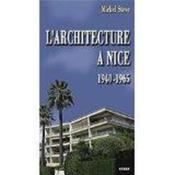 L'architecture à Nice ; 1940-1965 - Couverture - Format classique