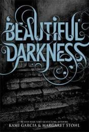 Vente livre :  BEAUTIFUL DARKNESS - BEAUTIFUL CREATURES V.2  - Kami Garcia