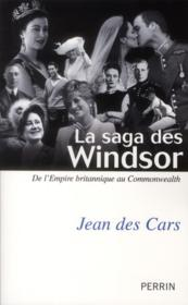 Vente  La saga des Windsor ; de l'empire britannique au commonwealth  - Jean Des Cars