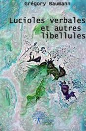 Lucioles verbales et autres libellules - Couverture - Format classique