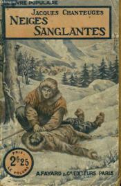 Neiges Sanglantes. Collection Le Livre Populaire. - Couverture - Format classique