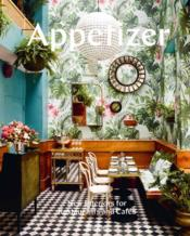 Vente livre :  Appetizer new interiors for restaurants and cafes /anglais  - Gestalten