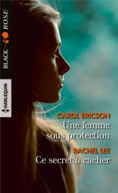 Vente  Une femme sous protection ; ce secret à cacher  - Carol Ericson - Rachel Lee