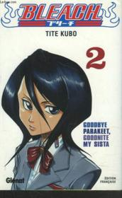 Bleach t.2 ; goodbye parakeet goodnite my sista - Couverture - Format classique