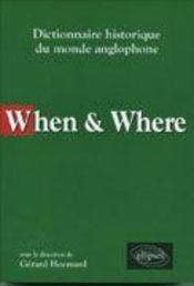 Vente  When & Where Dictionnaire Historique Du Monde Anglophone  - Hocmard