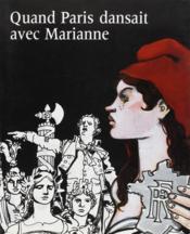 Quand Paris Dansait Avec Marianne - Couverture - Format classique