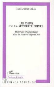Les défis de la sécurité privée ; protection et surveillance dans la France d'aujourd'hui - Intérieur - Format classique