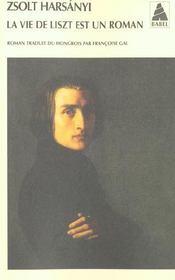 La Vie De Liszt Est Un Roman (Ne) Babel 81 - Intérieur - Format classique