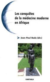 Les conquêtes de la médecine moderne en Afrique - Couverture - Format classique