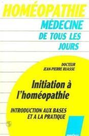 Initiation A L'Homeopathie - Couverture - Format classique