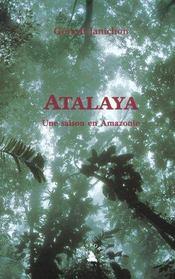 Atalaya. Une Saison En Amazonie - Intérieur - Format classique